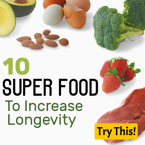 Super Foods – 10 Food To Increase Longevity