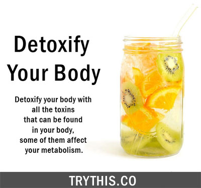 Boost Your Metabolism BY Detoxify Your Body