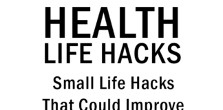 Health Life Hacks: Life Hacks That Could Improve Your Health