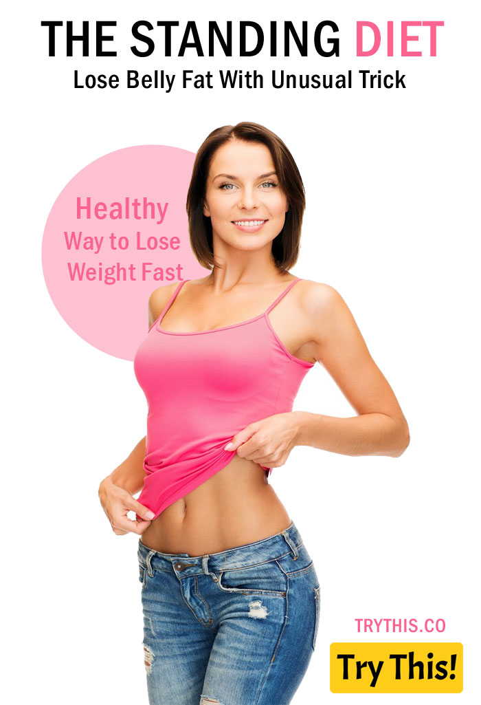 Healthy Way To Lose Weight Fast - The Standing Diet