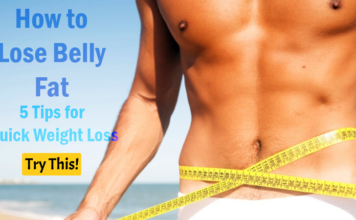 How to Lose Belly Fat: 5 Tips for Quick Weight Loss