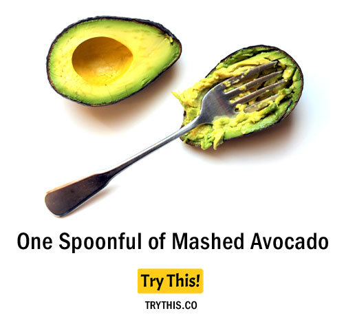 One Spoonful of Mashed Avocado