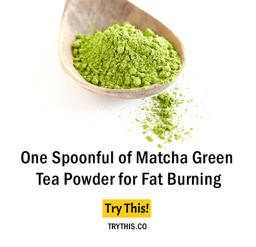 One Spoonful of Matcha Green Tea Powder for Fat Burning