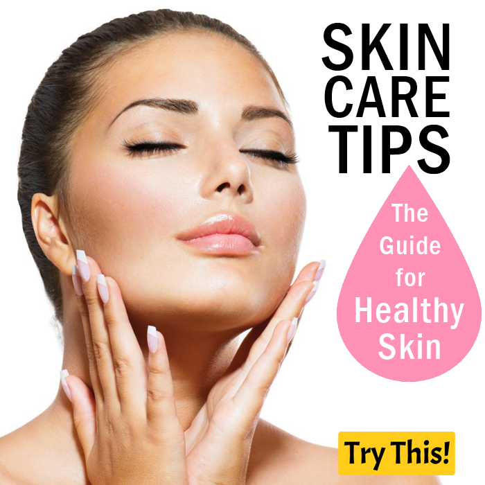 Healthy Skin Care: The Guide For Healthy Skin