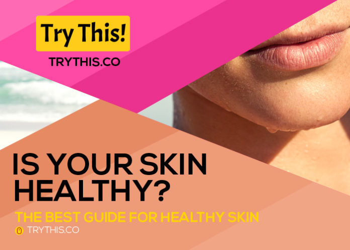 Is Your Skin Healthy? The BEST Guide for Healthy Skin