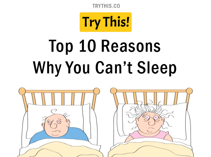 Top 10 Reasons Why You Can't Sleep