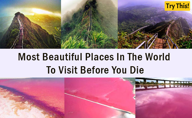 Travel: Most Beautiful Places In The World To Visit Before You Die