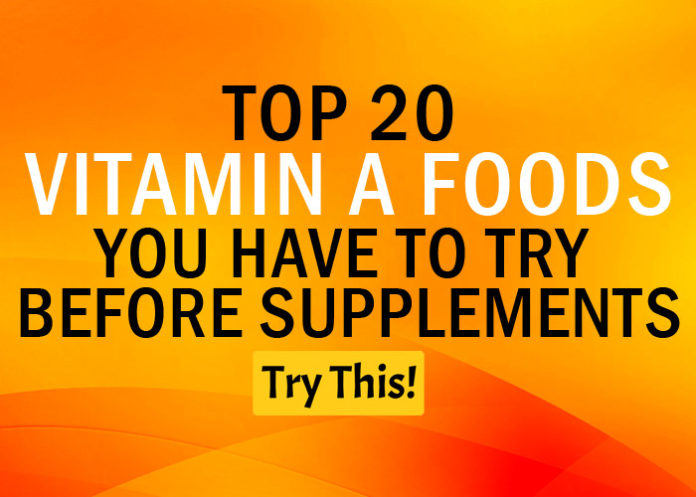Vitamin A Deficiency? Top 20 Vitamin A Foods You Have to Try Before Supplements