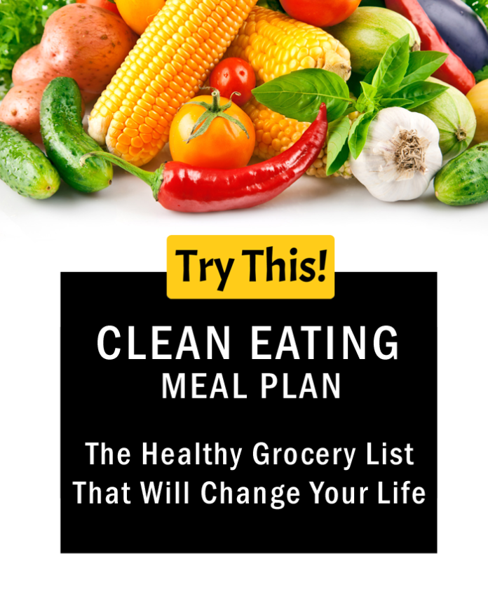 Clean Eating Meal Plan: The Healthy Grocery List That Will Change Your Life