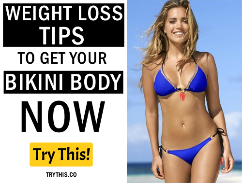 10 Weight Loss Tips to Get Your Bikini Body Now