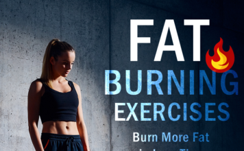 Fat Burning Exercises: Burn More Fat in Less Time
