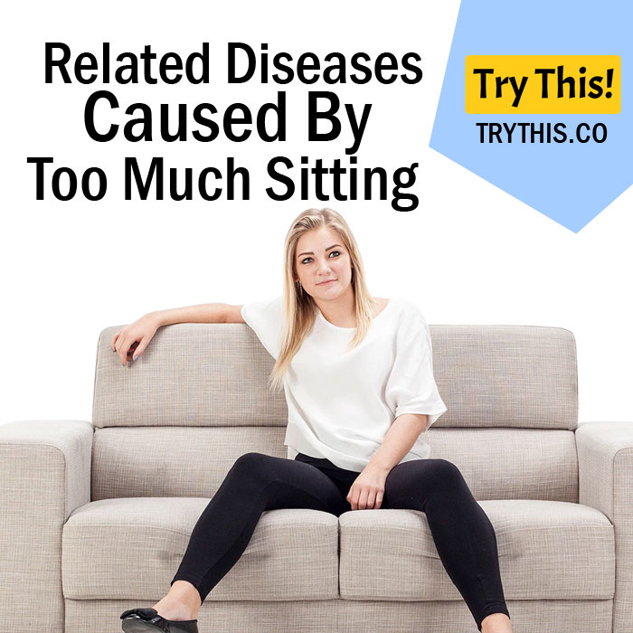 Related Diseases Caused By Too Much Sitting