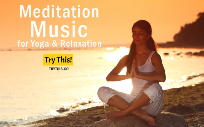 Meditation: Best Meditation Music for Yoga & Relaxation