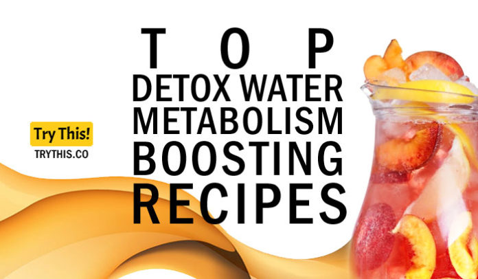 Metabolism Booster: Top Detox Water Metabolism Boosting Recipes