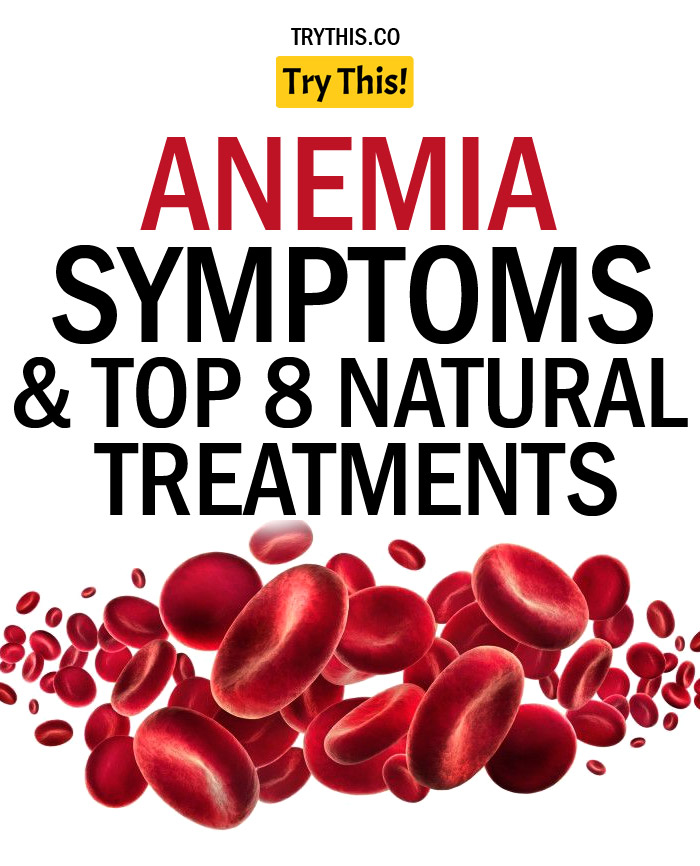 Anemia Symptoms and Top 8 Natural Treatments