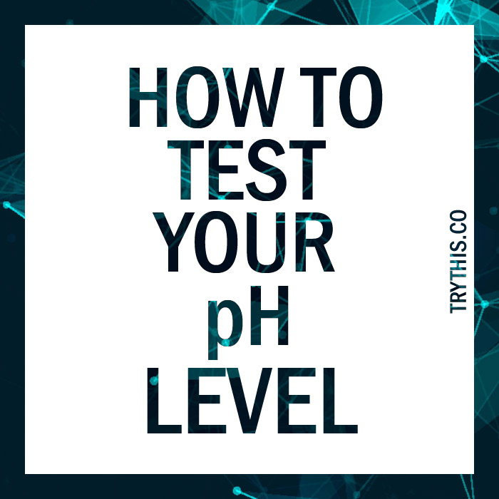 How to Test Your pH Level