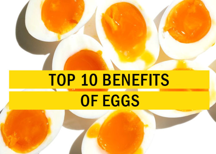 Top 10 Benefits of Eggs
