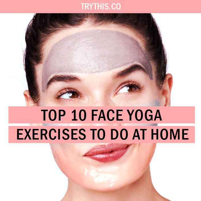 Top 10 Face Yoga Exercises To Do At Home - Health Tips - Try This!