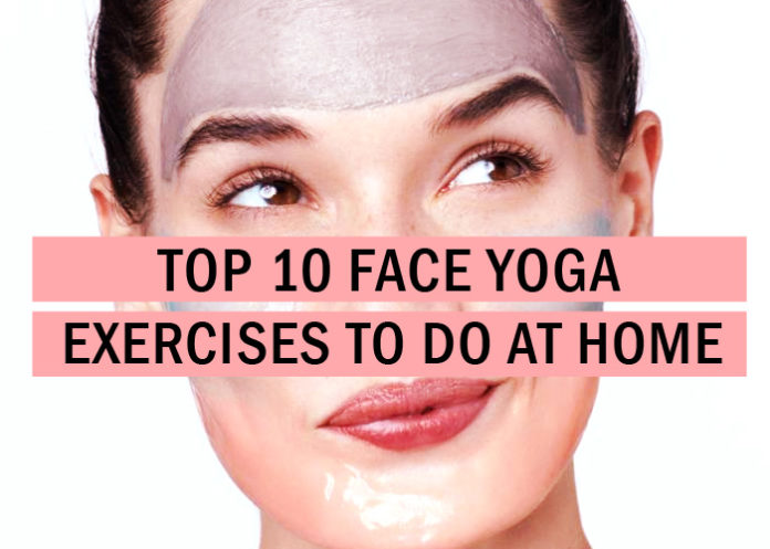 Top 10 Face Yoga Exercises To Do At Home