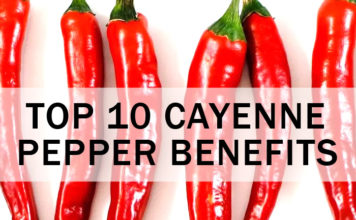 Top 10 Cayenne Pepper Benefits