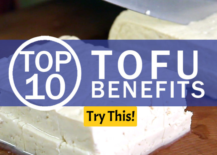 Top 10 Tofu Benefits