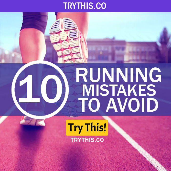 Running for Beginners: 10 Running Mistakes to Avoid