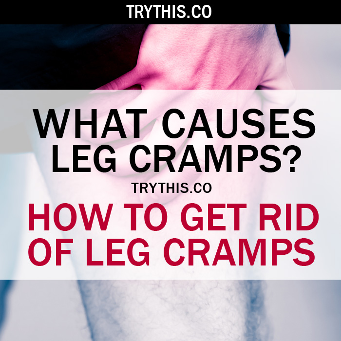 What Causes Leg Cramps? How to Get Rid of Leg Cramps at Night