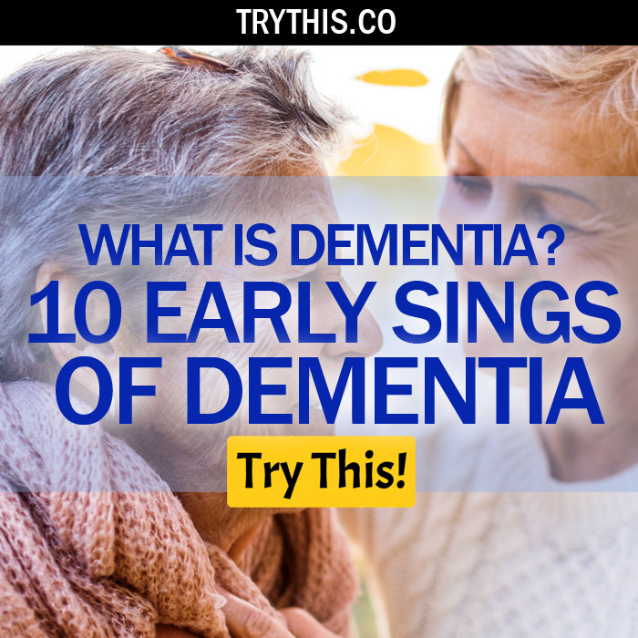 What is Dementia? 10 Early Signs of Dementia
