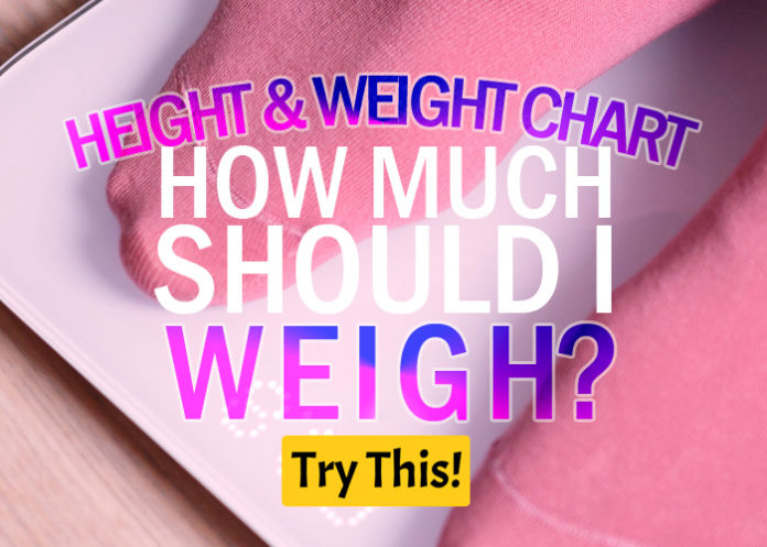 How Much Should I Weigh? Height and Weight Chart
