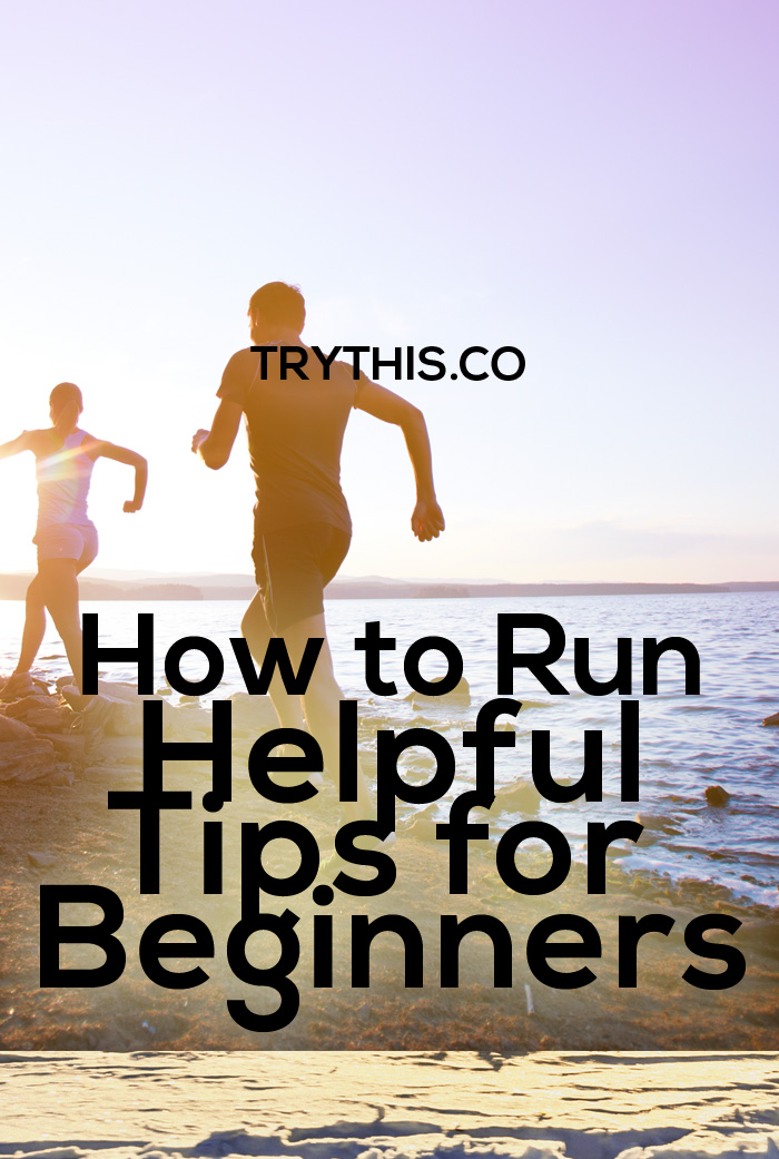 How to Run – Helpful Tips for Beginners