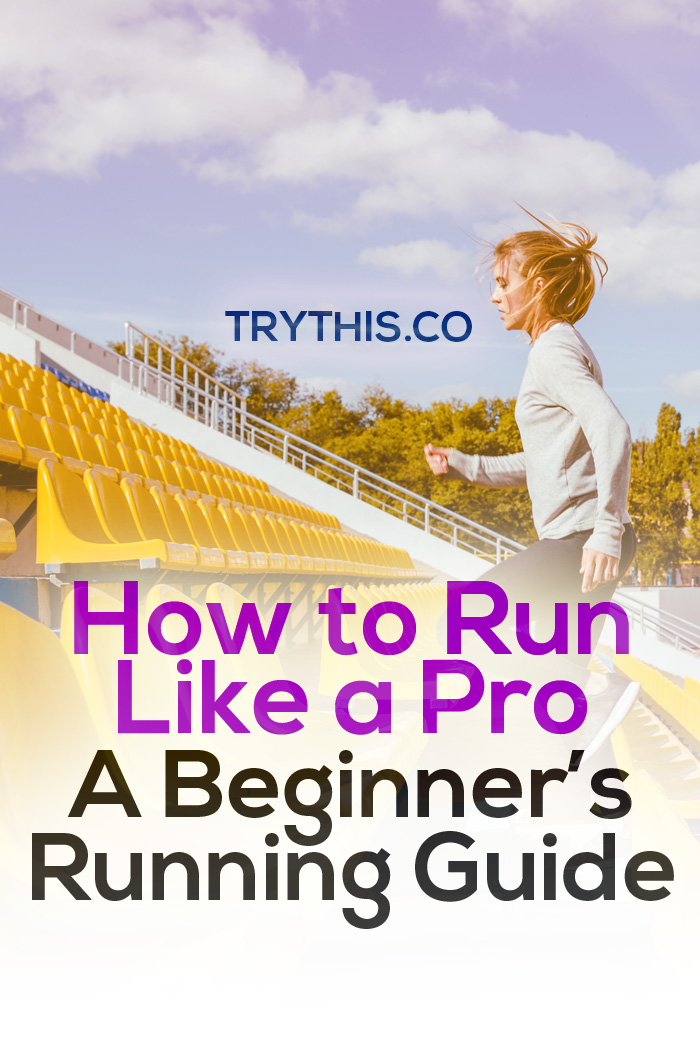 How to Run Like a Pro: A Beginner's Running Guide