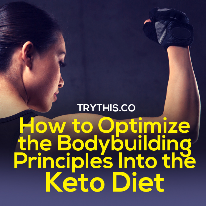 How to Optimize the Bodybuilding Principles Into the Keto Diet